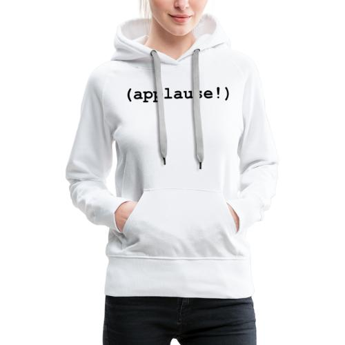 applause - Women's Premium Hoodie