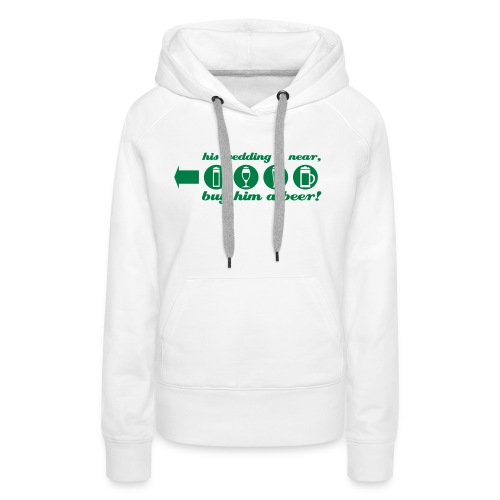 buy him a beer left jga - Frauen Premium Hoodie