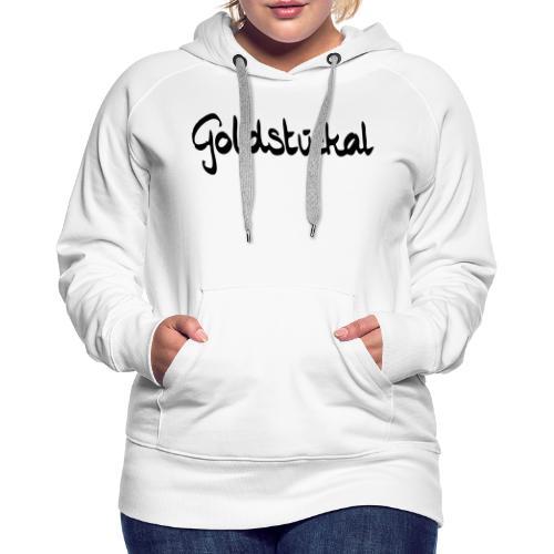 Goldstückal - Frauen Premium Hoodie