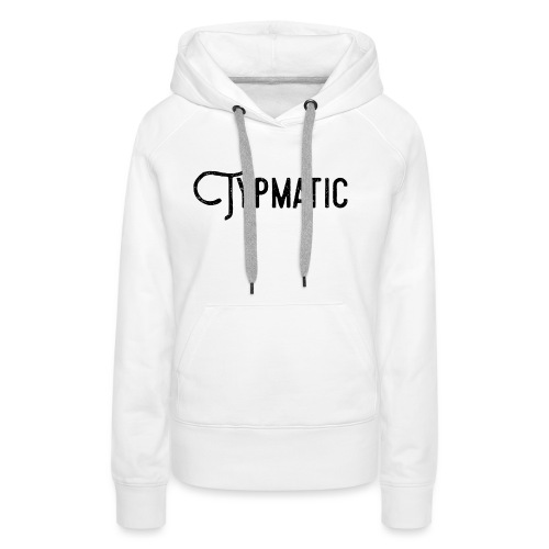 Typmatic - Frauen Premium Hoodie