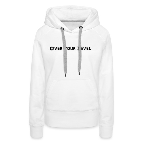 LOGO Over Your Level - Frauen Premium Hoodie