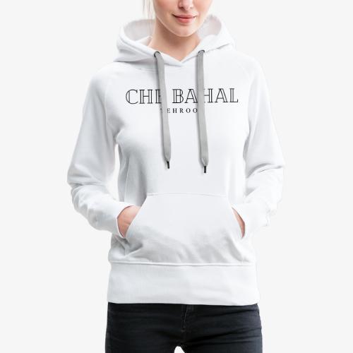 CHE BAHAL - Frauen Premium Hoodie
