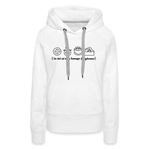 Brennsuppn - Frauen Premium Hoodie