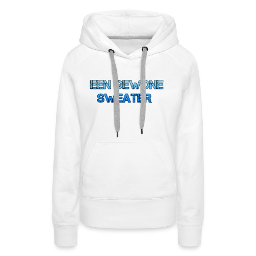 EEN GEWONE SWEATER - Vrouwen Premium hoodie