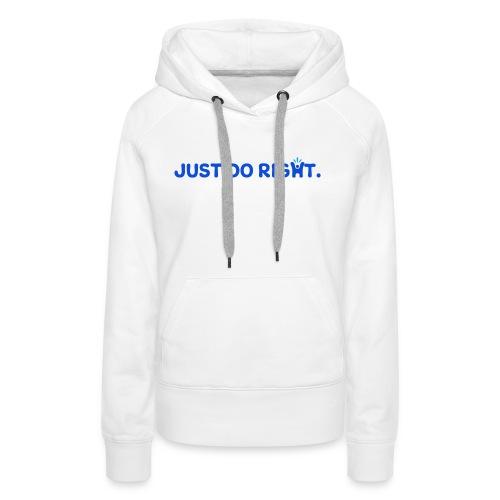 Just Do Right - Happy-Me - Women's Premium Hoodie