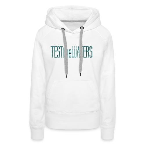TESTtheWATERS BETA BLUE - Women's Premium Hoodie