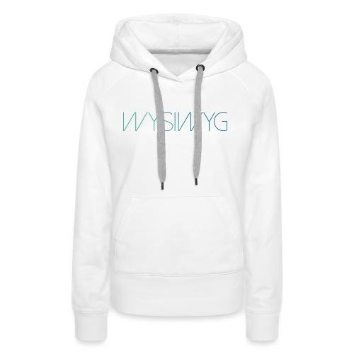 WYSIWYG - Vrouwen Premium hoodie