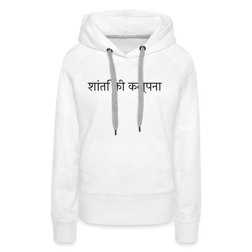 Imagine Peace, Hindi - Frauen Premium Hoodie