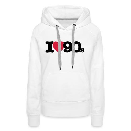 I love 90s - Frauen Premium Hoodie