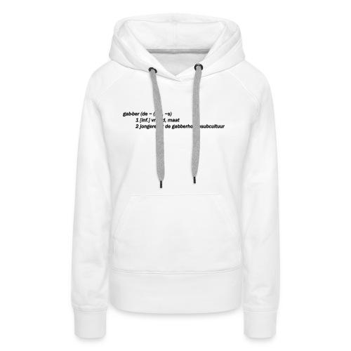 gabbers definitie - Vrouwen Premium hoodie