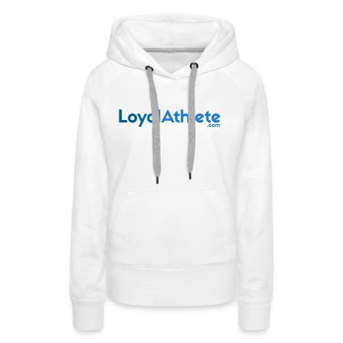 Loyal athlete banner - Women's Premium Hoodie