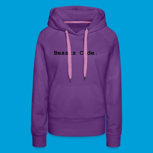 Beasts Code. - Women's Premium Hoodie