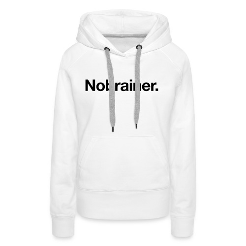 Nobrainer - Women's Premium Hoodie
