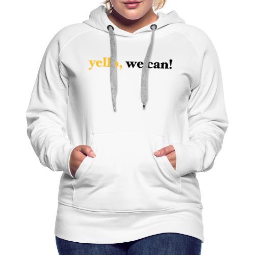 yello we can - Frauen Premium Hoodie