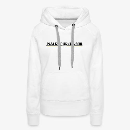 PLATDUPIED - Sweat-shirt à capuche Premium pour femmes