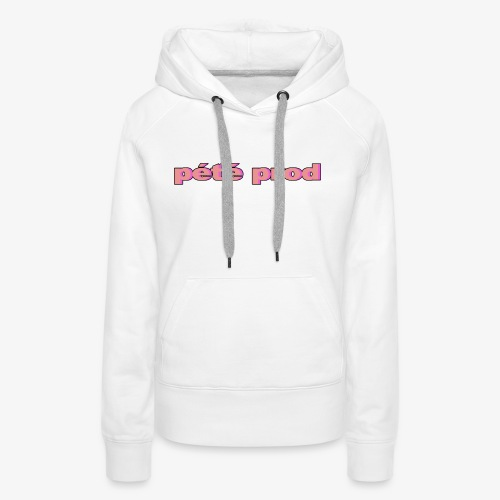 pétéprod - Sweat-shirt à capuche Premium pour femmes