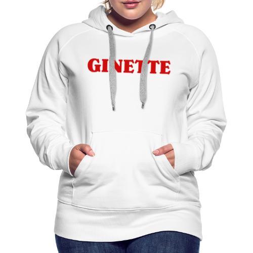 Ginette, simple, efficace... et rouge. - Sweat-shirt à capuche Premium pour femmes
