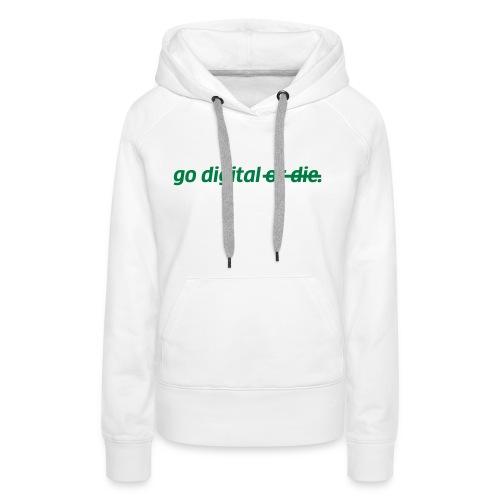 go digital or die - Frauen Premium Hoodie