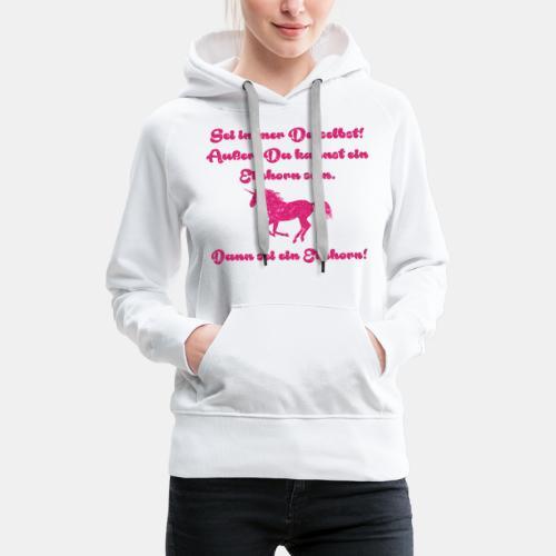 Sei immer du selbst Einhorn - Frauen Premium Hoodie