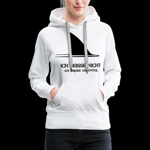 ~ ICH BEISSE NICHT ~ - Frauen Premium Hoodie