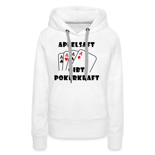 Apfelsaft gibt Pokerkraft - Frauen Premium Hoodie