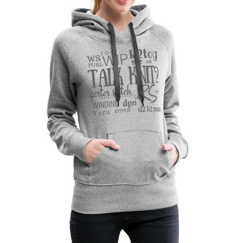Talk Knit ?, gray - Women's Premium Hoodie
