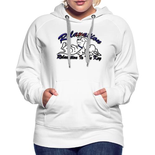 Relaxation Is The Key - Women's Premium Hoodie