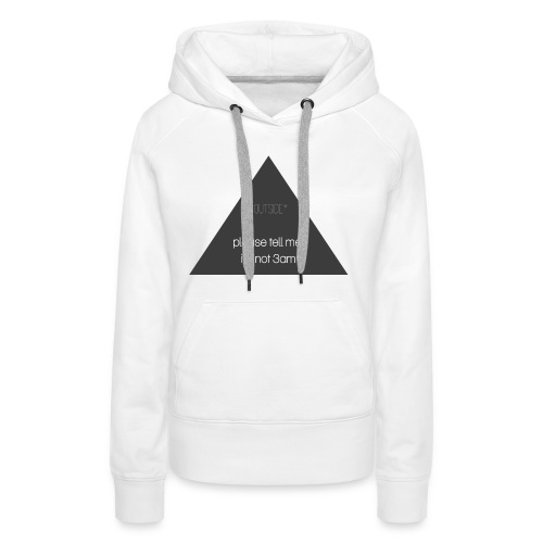 It's not 3am - Women's Premium Hoodie