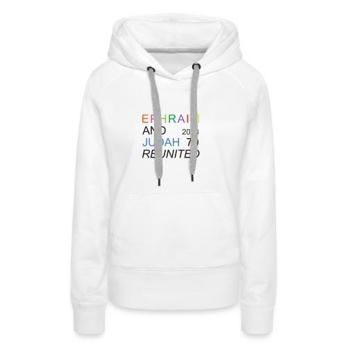 EPHRAIM AND JUDAH Reunited 2018 - 70 - Vrouwen Premium hoodie