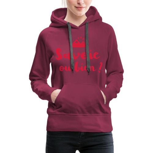 Savoie ou bien - Sweat-shirt à capuche Premium pour femmes