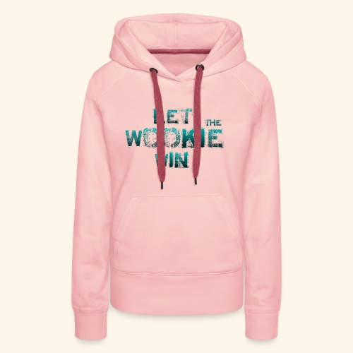 Let The Wookie Win, design 2. - Dame Premium hættetrøje