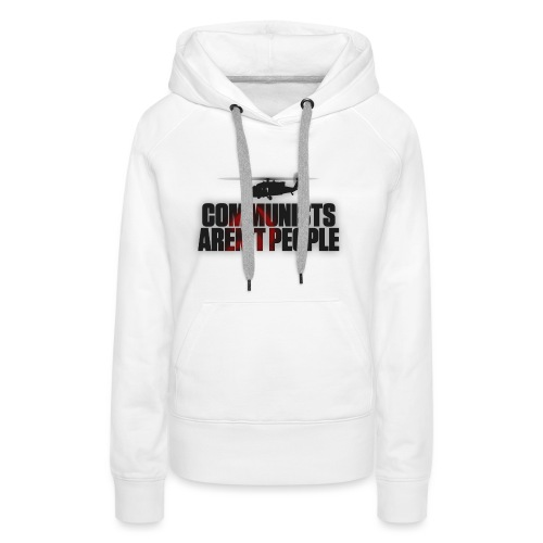 Communists aren't People (No uzalu logo) - Women's Premium Hoodie