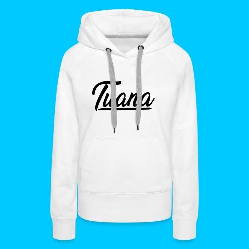Tuana - Vrouwen Premium hoodie