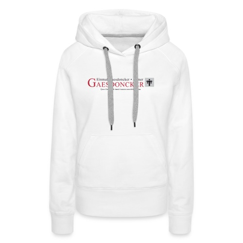 Einmal Gaesdoncker immer Gaesdoncker - Frauen Premium Hoodie