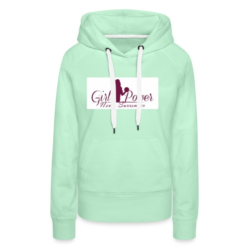 GIRL POWER NEVER SURRENDER - Sudadera con capucha premium para mujer