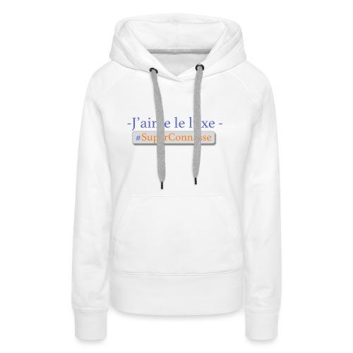 Superconnasse - Sweat-shirt à capuche Premium pour femmes