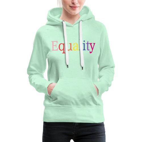 Equality | Regenbogen | LGBT | Proud - Frauen Premium Hoodie