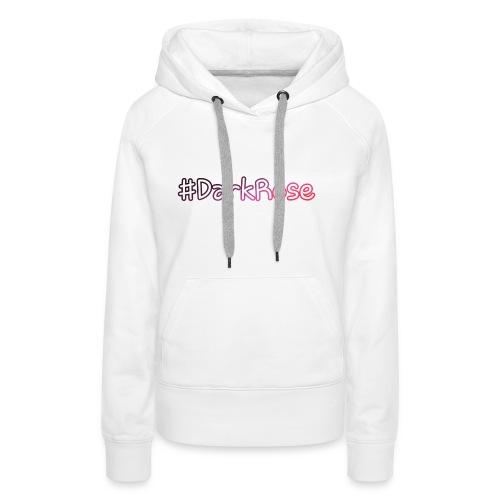 #Dark Rose - Frauen Premium Hoodie