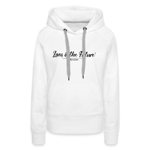 Lao is the future 2 - Sweat-shirt à capuche Premium pour femmes