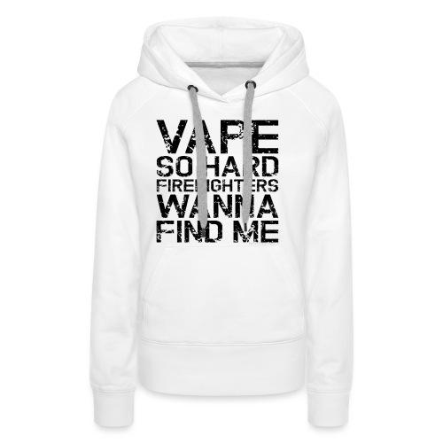 Vape so hard - Women's Premium Hoodie