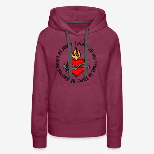 Oh Sacred Heart of Jesus... - Women's Premium Hoodie