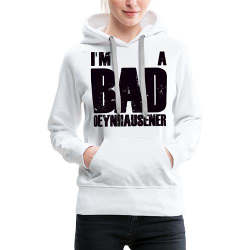 BAD, ganz und gar BAD - Frauen Premium Hoodie