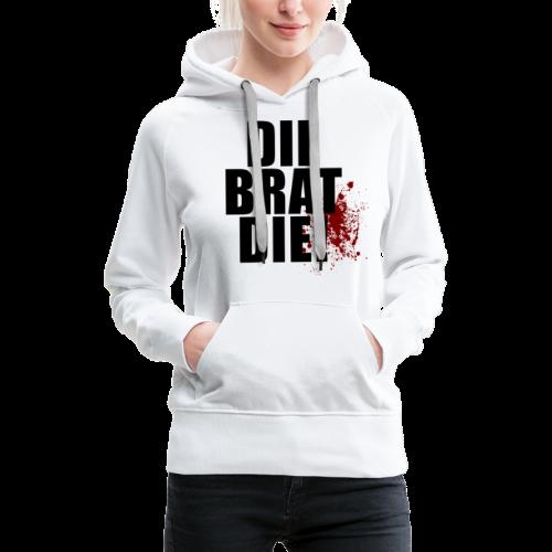 T-shirt, DIE BRAT DIE - Premiumluvtröja dam
