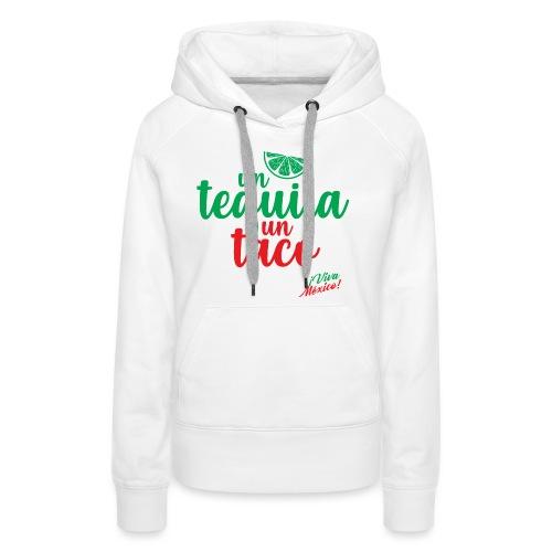Un Tequila Un Taco - Sudadera con capucha premium para mujer