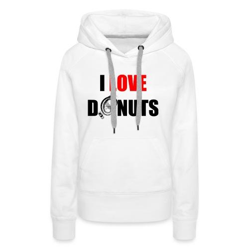 I love donuts - Women's Premium Hoodie
