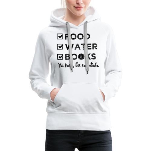 0261 Books, Water & Food - You understand? - Women's Premium Hoodie