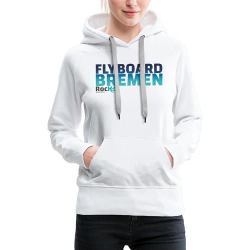 Flyboard Bremen Rock2O Logo - Frauen Premium Hoodie