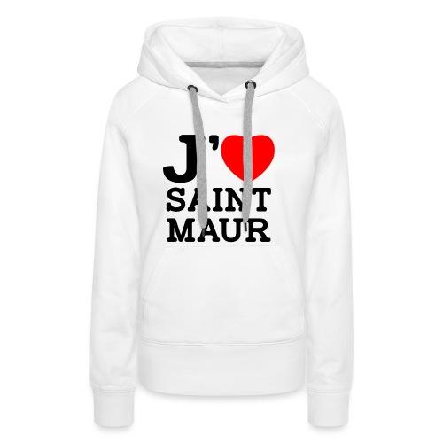 J'aime Saint-Maur ! - Sweat-shirt à capuche Premium pour femmes