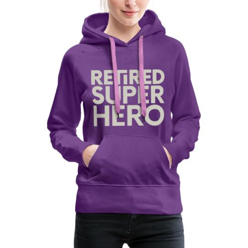 retired superhero - Women's Premium Hoodie