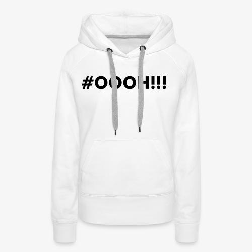 #OOOH!!! Black - Vrouwen Premium hoodie